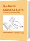 Que No Se Apague La Llama - Albeiro Antonio Garcia Ramirez