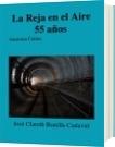 50  años de la Reja en el Aire - José Claret Bonilla Cadavid