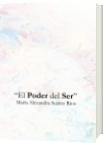 El Poder del Ser - María Alexandra Suárez Ríos