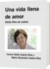 Una vida llena de amor - Ivonne Stella Suárez Rios y          María Alexandra Suárez Ríos