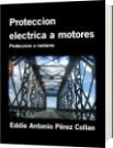 Proteccion electrica a motores - Eddie Antonio Pérez Collao