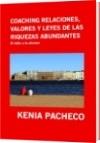 COACHING RELACIONES,  VALORES Y LEYES DE LAS RIQUEZAS ABUNDANTES - KENIA PACHECO