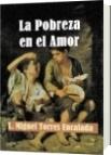 La Pobreza en el Amor - L. Miguel Torres Encalada