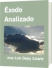 Éxodo Analizado - Jose Luis Dejoy Solarte