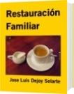Restauración Familiar - Jose Luis Dejoy Solarte