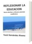 REFLEXIONAR LA EDUCACION - Yesid Hernández Alvarez