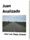 Juan Analizado - Jose Luis Dejoy Solarte