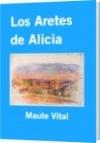 Los Aretes de Alicia - Maute Vital
