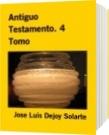 Antiguo Testamento. 4 Tomo - Jose Luis Dejoy Solarte