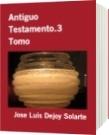 Antiguo Testamento.3 Tomo - Jose Luis Dejoy Solarte