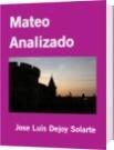 Mateo Analizado - Jose Luis Dejoy Solarte