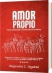 AMOR PROPIO - Alejandro C. Aguirre