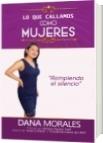 Lo que callamos como mujeres - Dana Morales