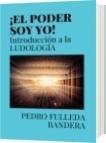 ¡EL PODER SOY YO! - PEDRO FULLEDA BANDERA