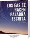 LOS EAS SE HACEN PALABRA ESCRITA - Enrique Posada Restrepo, Nataly Castro Gil  Editores