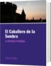 El Caballero de la Sombra - Oriana Torrealba