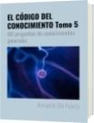 EL CÓDIGO DEL CONOCIMIENTO Tomo 5 - Armando Del Puerto