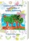 Cuentos para Niños que Cuidan el Medio Ambiente - María Josefina Cerda