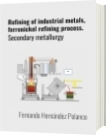 Refining of industrial metals, ferronickel refining process. - Fernando Hernández Polanco