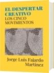 EL DESPERTAR CREATIVO - Jorge Luis Fajardo Martinez