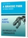 A JURASSIC PARK - ALBERT MONTIEL