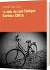 La vida de Luis Enrique Barbosa CHITA - Eduardo Yáñez Canal