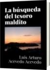 La búsqueda del tesoro maldito - Luis Arturo Acevedo Acevedo