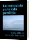 La tormenta en la isla perdida - Luis Arturo Acevedo Acevedo