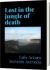 Lost in the jungle of death - Luis Arturo Acevedo Acevedo