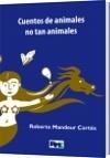 Cuentos de animales no tan animales - Roberto Mandeur Cortés