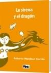 La Sirena y el Dragón - Roberto Mandeur Cortés