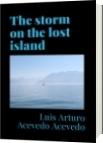 The storm on the lost island - Luis Arturo Acevedo Acevedo