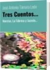 Tres Cuentos... - José Antonio Támara León