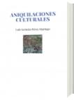 ANIQUILACIONES CULTURALES - Luis Germán Pérez Marrugo