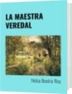LA MAESTRA VEREDAL - Nelsa Beatriz Rey