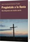 Pregúntale a la lluvia - Javier Humberto Brochero Posada