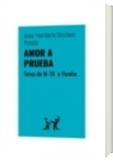 AMOR A PRUEBA - Javier Humberto Brochero Posada