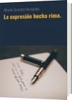La expresión hecha rima. - Juan Alberto