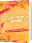 ¿Será Muy Tarde? - Alonso Garay Silva
