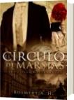 El Círculo De Marsias - Rosmery A.H.