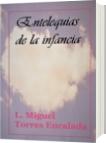 Entelequias de la infancia - Lauro Miguel Torres Encalada