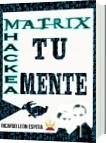 MATRIX 2020 HACKEA TU MENTE EN ESPAÑOL - Ricardo León Espitia