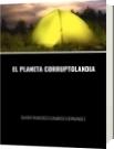 EL PLANETA CORRUPTOLANDIA - DAVID FRANCISCO CAMARGO HERNÁNDEZ