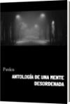 ANTOLOGÍA DE UNA MENTE DESORDENADA - Pasku