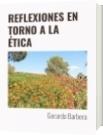 REFLEXIONES EN TORNO A LA ÉTICA - Gerardo Barbera