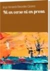 Ni en verso ni en prosa - Jorge Hernando Benavides Cáceres
