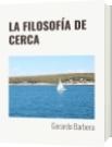 LA FILOSOFÍA DE CERCA - Gerardo Barbera