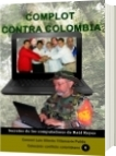 Complot contra Colombia - Luis Alberto Villamarin Pulido