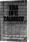 Vida en el calabozo. - Helder L. Leyton Zapata
