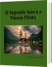 El Segundo Juicio a Poncio Pilato - Rolando José Olivo
